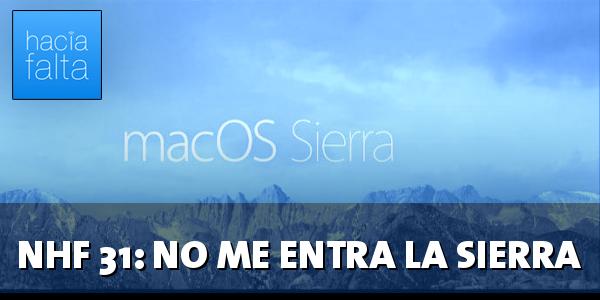 NHF #31: No me entra la Sierra