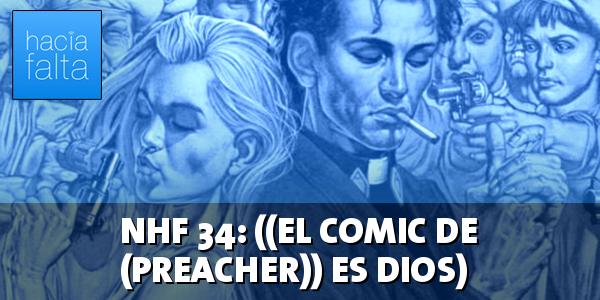 NHF 34: ((El Cómic De (Preacher)) Es Dios)