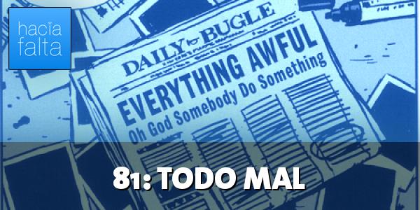 #81: Todo Mal