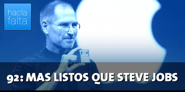 #92: Más listos que Steve Jobs