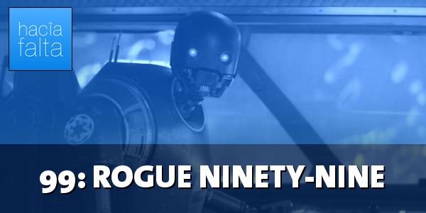 #99: Rogue Ninety-Nine