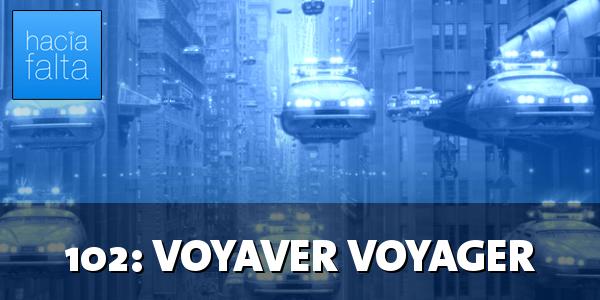 #102: Voyaver Voyager