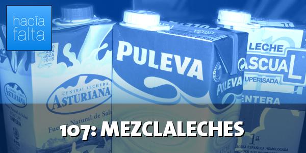 #107: Mezclaleches