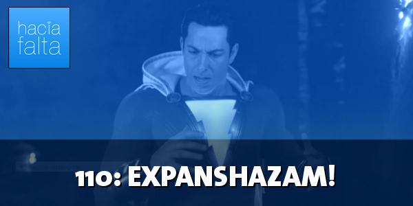 #110: Expanshazam!