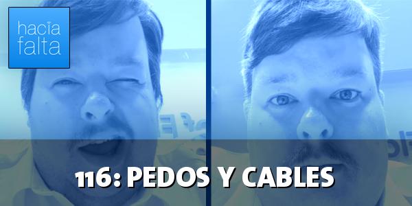 #116: Pedos y Cables