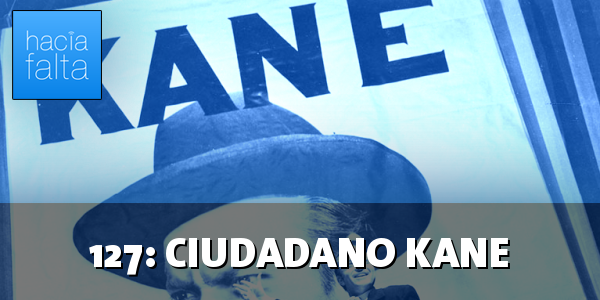 #127: Ciudadano Kane