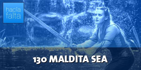 #130: Maldita sea