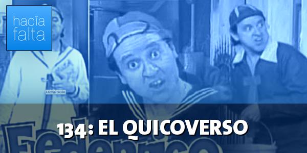 #134: El Quicoverso